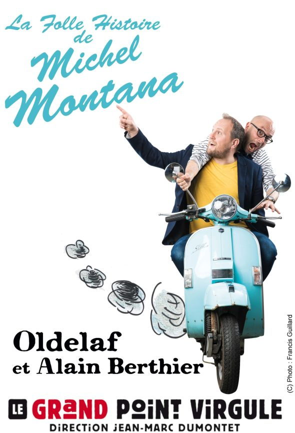 LA FOLLE HISTOIRE DE MICHEL MONTANA avec Oldelaf et Alain Berthier